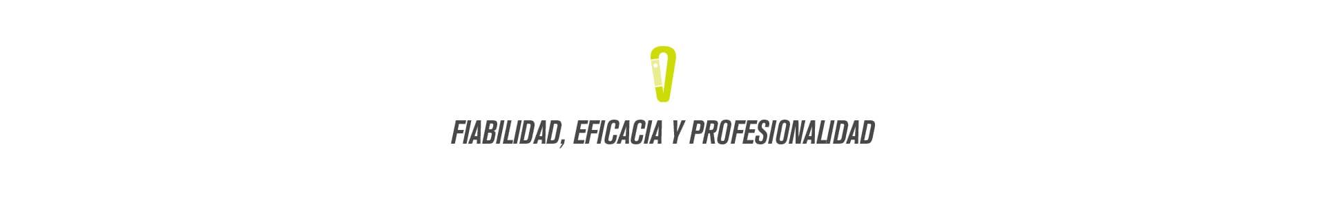 Fiabilidad, eficacia y profesionalidad